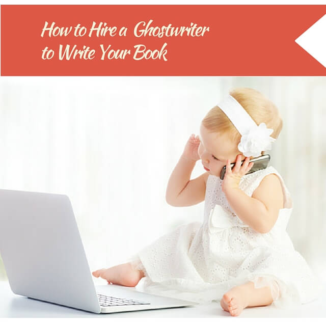 How to Hire a Ghostwriter to Write Your Book